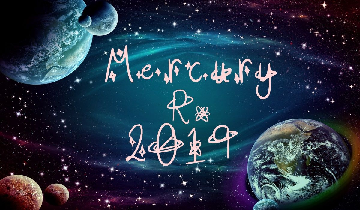 Mercury Retrograde 2019: How It Impacts You