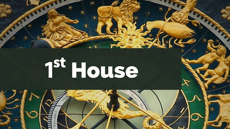 The 1st House in Astrology: All Its Meanings and Influence
