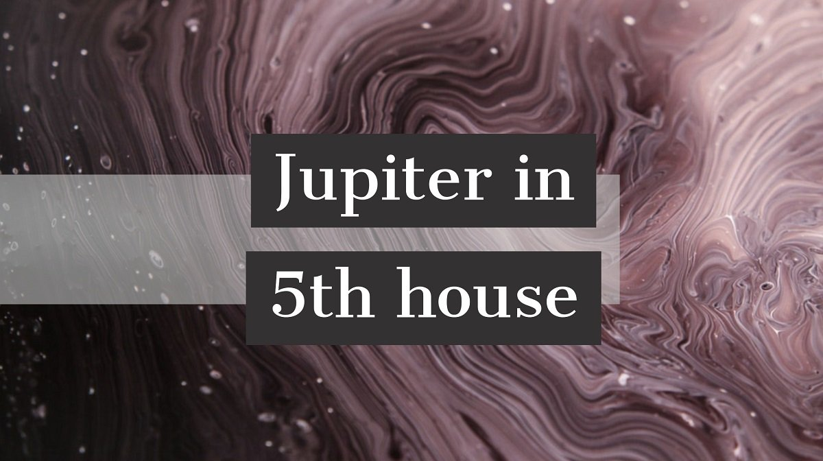 Jupiter in 5th House: How It Impacts Your Personality, Luck