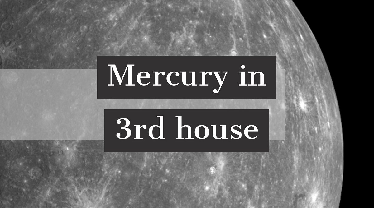 Mercury in 3rd house