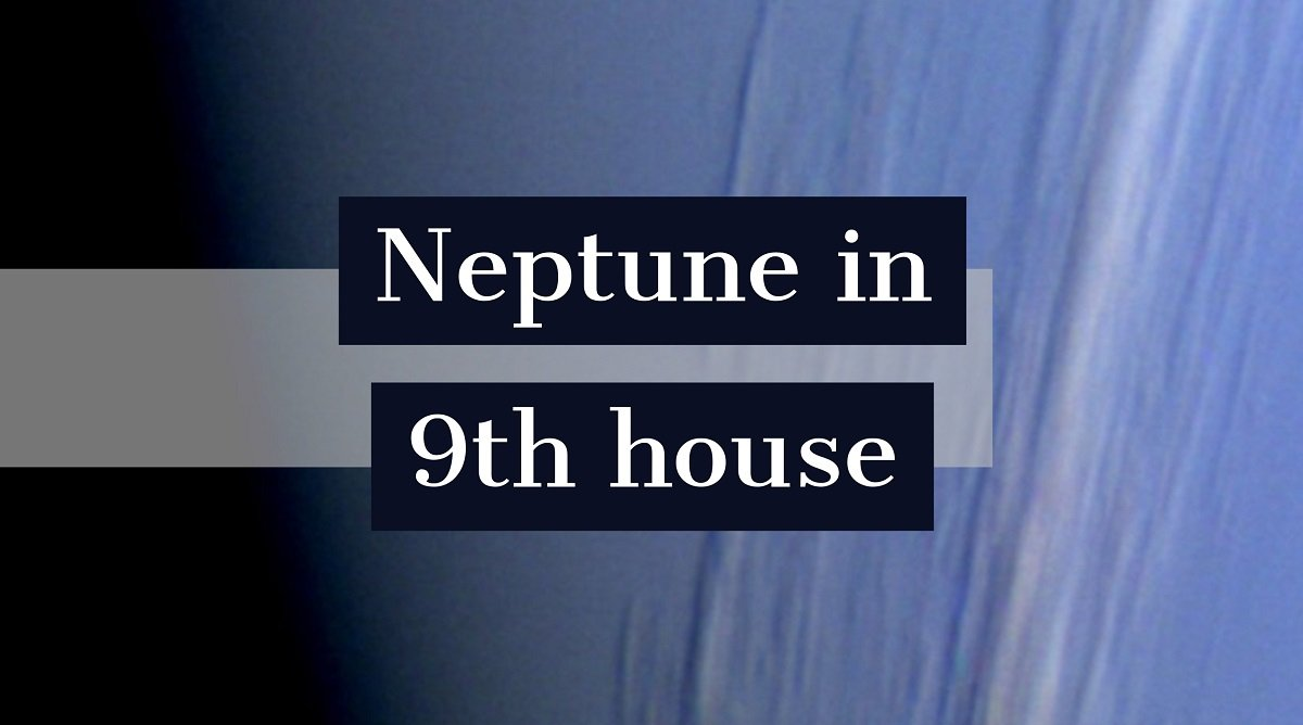 Neptune in 9th house