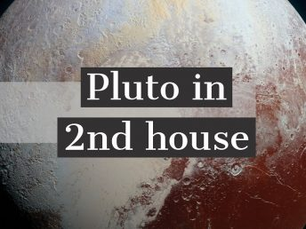 Pluto in 2nd house