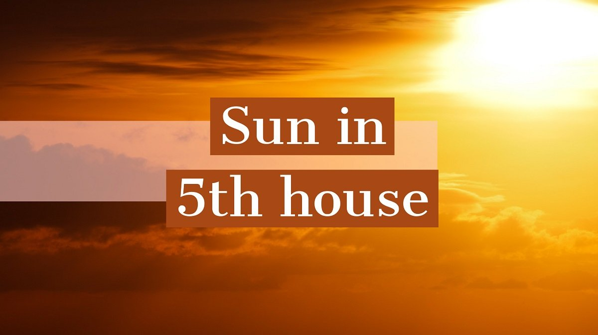 Sun in 5th House: How It Shapes Your Destiny and Personality