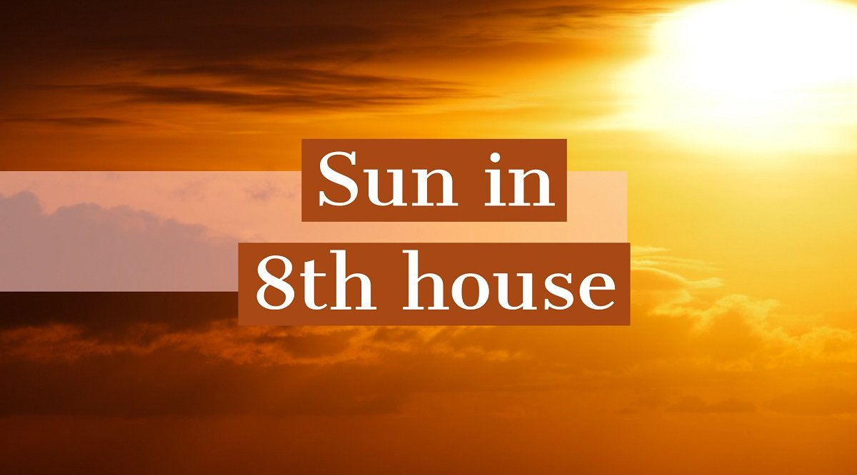 Sun in 8th House: How It Shapes Your Destiny and Personality