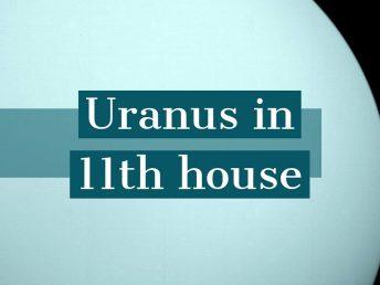Uranus in 11th house