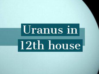 Uranus in 12th house