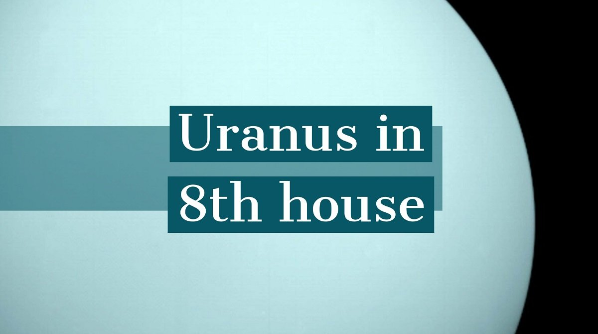 Uranus in 8th House: How It Determines Your Personality and