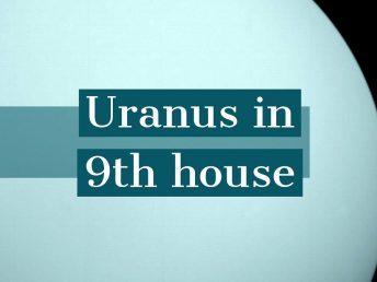 Uranus in 9th house